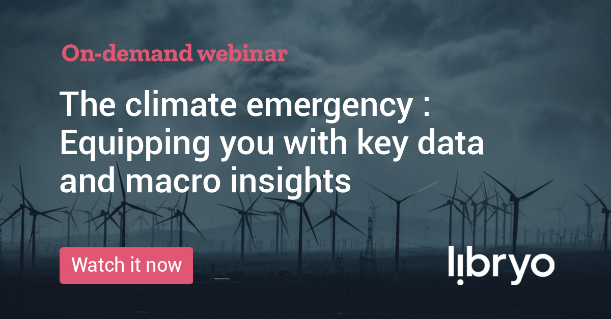 Libryo Webinar – The climate emergency- Equipping you with key data and macro insights (on-demand)
